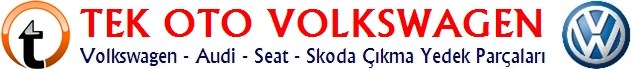 Tek Oto Volkswagen Çıkma Parça Satış Portal